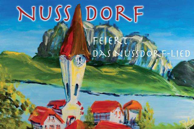 Nußdorf am Attersee feiert das Nußdorfer-Lied mit Paulus Ploier